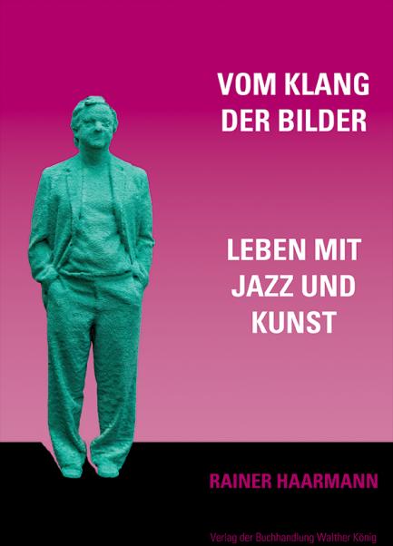 Vom Klang der Bilder. Walther König, 2020 - Order here